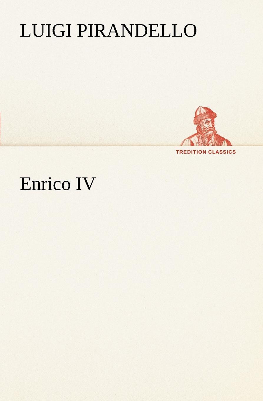 Luigi Pirandello Enrico IV enrico vignati ritratto di famiglia