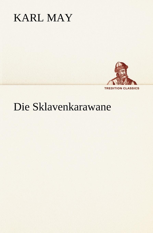 где купить Karl May Die Sklavenkarawane по лучшей цене