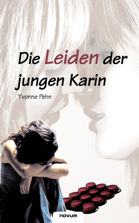 Pehn Yvonne Die Leiden Der Jungen Karin недорого