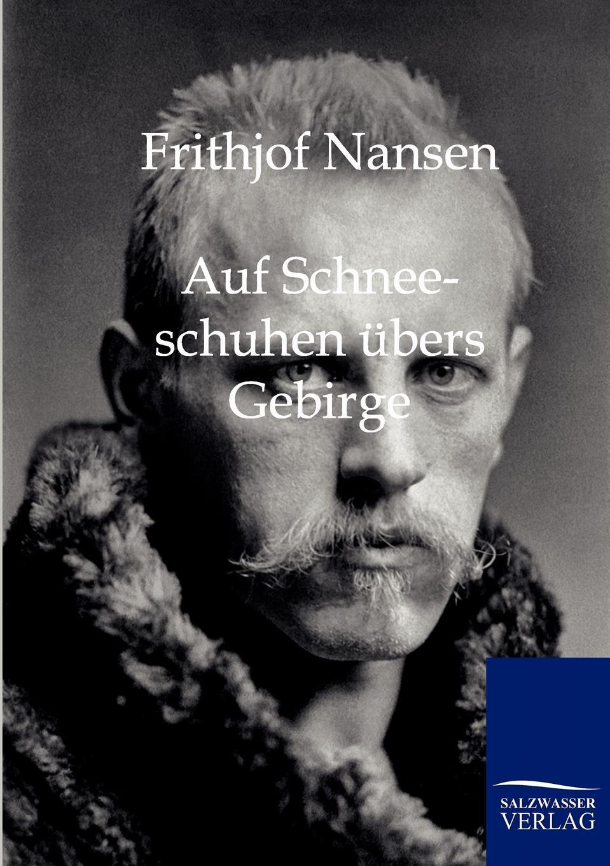 Frithjof Nansen Auf Schneeschuhen ubers Gebirge fridtjof nansen auf schneeschuhen durch gronland