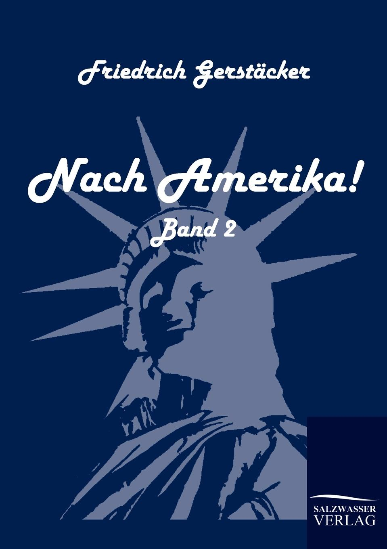 цена на Friedrich Gerstäcker Nach Amerika.