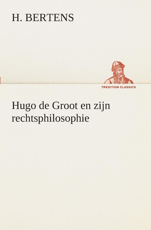 H. Bertens Hugo de Groot en zijn rechtsphilosophie hugo de vries het yellowstone park