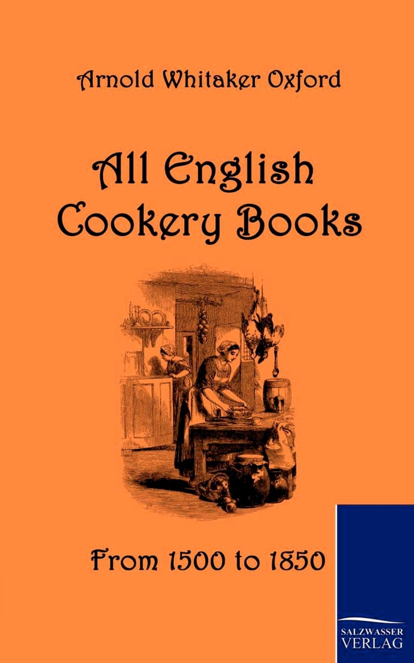 Arnold Whitaker Oxford All English Cookery Books keith whitaker complete family wealth