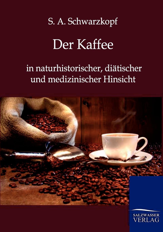 S. a. Schwarzkopf Der Kaffee a h l heeren handbuch der geschichte des europaischen staatensystems und seiner colonieen von seiner bildung seit der entdeckung beider indien bis zu seiner der freiwerdung von amerika