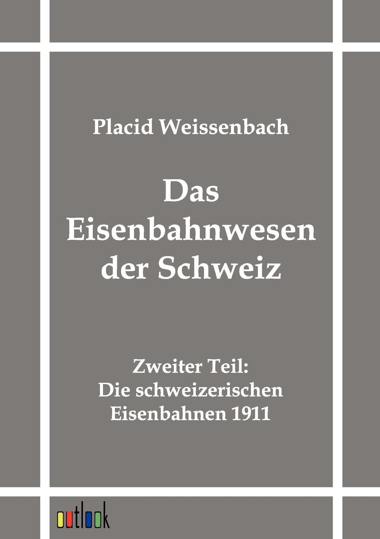 Placid Weissenbach Das Eisenbahnwesen Der Schweiz friedrich meili theologische zeitschrift aus der schweiz 1894 vol 11 classic reprint