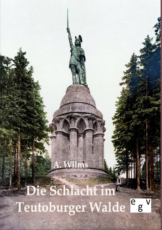 A. Wilms Die Schlacht im Teutoburger Walde von wulffen die schlacht bei lodz