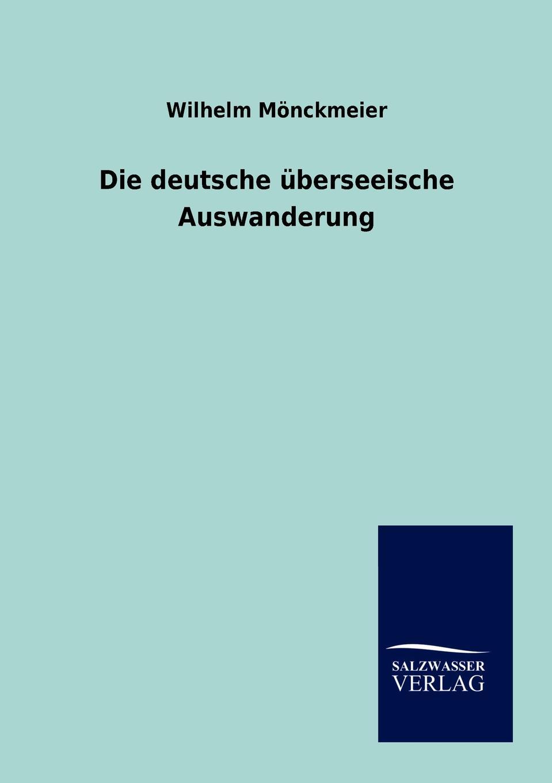 Die deutsche uberseeische Auswanderung