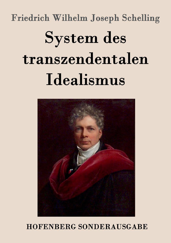 Friedrich Wilhelm Joseph Schelling System des transzendentalen Idealismus fritz reuter friedrich ruckert in erlangen und joseph kopp nach familienpapieren
