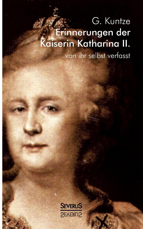 G. Kuntze Erinnerungen der Kaiserin Katharina II. Von ihr selbst verfasst katharina windbichler semperit traiskirchen und der moderne kapitalismus