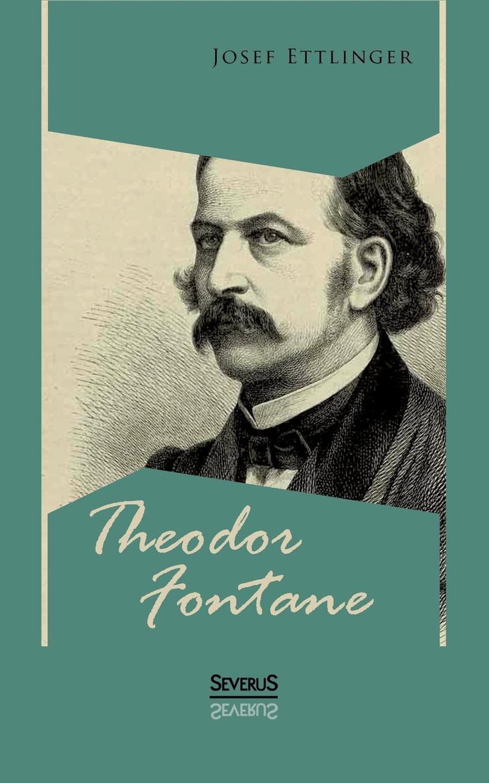 Josef Ettlinger Theodor Fontane josef ettlinger theodor fontane biografie