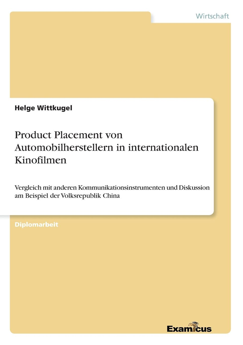 Helge Wittkugel Product Placement von Automobilherstellern in internationalen Kinofilmen konstantina strouvali product placement im rahmen des kommissionsentwurfs fur eine novelle der fernsehrichtlinie