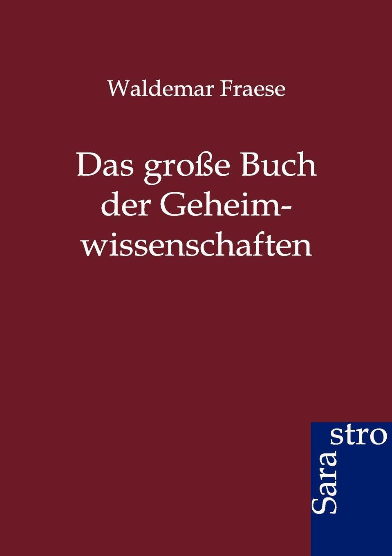 Waldemar Fraese Das grosse Buch der Geheimwissenschaften das grosse buch vom wiener heurigen