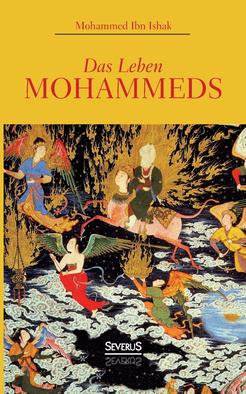 Mohammed Ibn Ishak Das Leben Mohammeds mahmoud abu shuair mohammed als historische gestalt das bild des islam propheten bei rudi paret