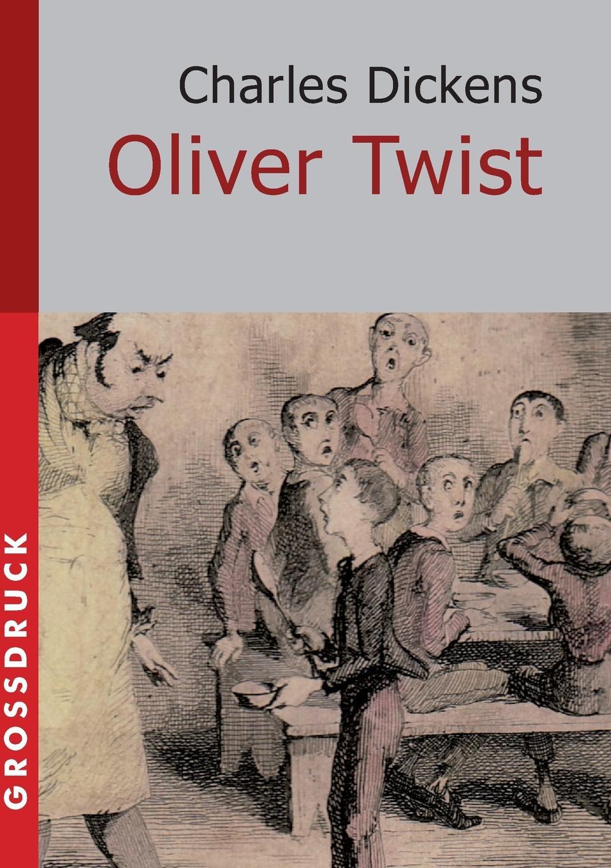 Чарльз Диккенс Oliver Twist. Grossdruck чарльз диккенс oliver twist