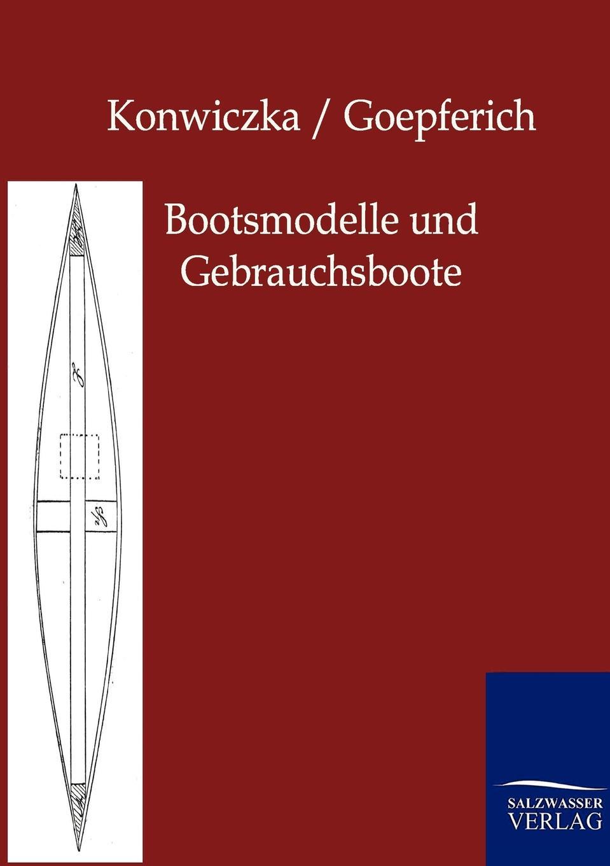 Willy Goepferich, Hans Konwiczka Bootsmodelle und Gebrauchsboote willy peterson kinberg wie entstanden weltall und menschheit