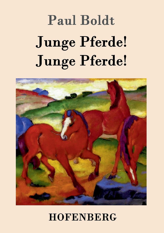 Paul Boldt Junge Pferde. Junge Pferde. c c braunschweig hasse fliehende pferde