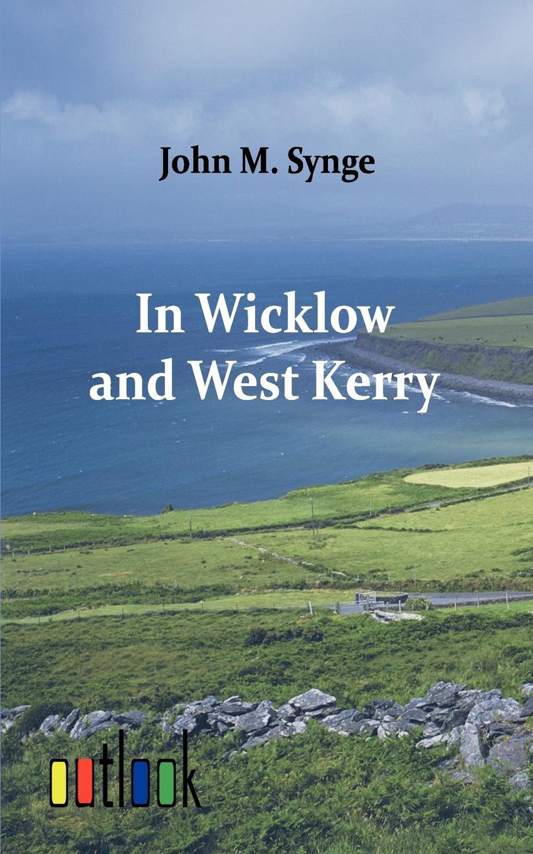 J. M. Synge, John Synge In Wicklow and West Kerry