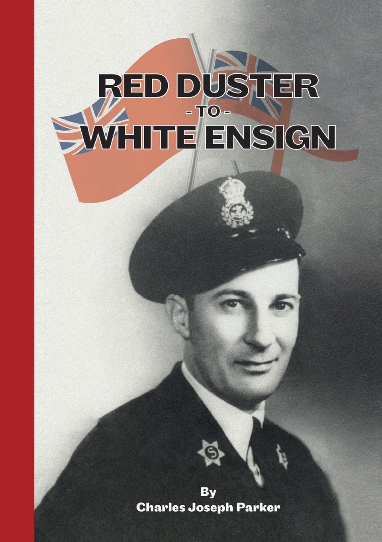 лучшая цена Charles Joseph Parker Red Duster To White Ensign