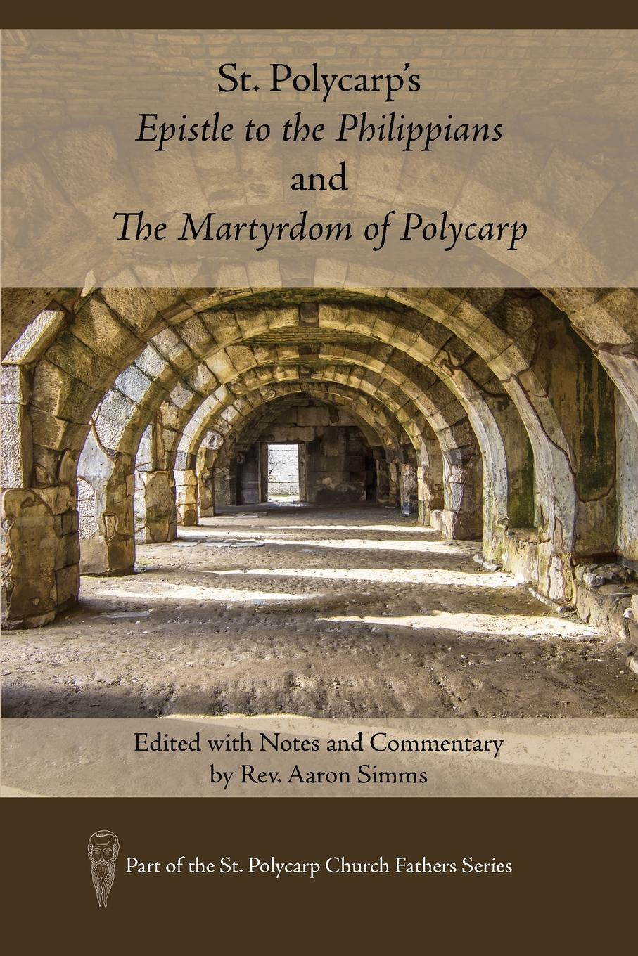 St. Polycarp.s Epistle to the Philippians and The Martyrdom of Polycarp. Edited with Notes and Commentary by Rev. Aaron Simms the german element in st louis