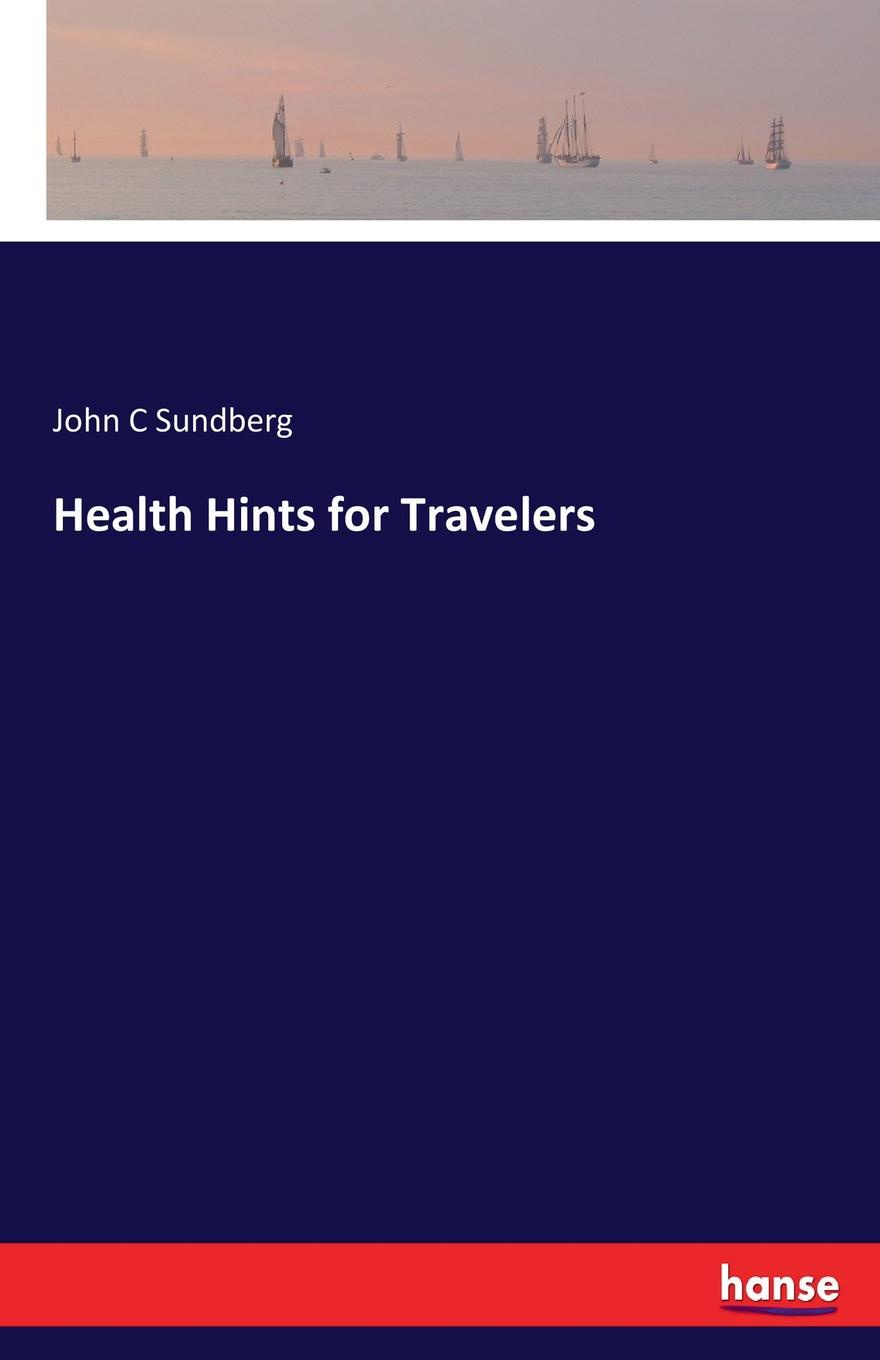 Фото - John C Sundberg Health Hints for Travelers a lyric architecture selected works of john malick and associates