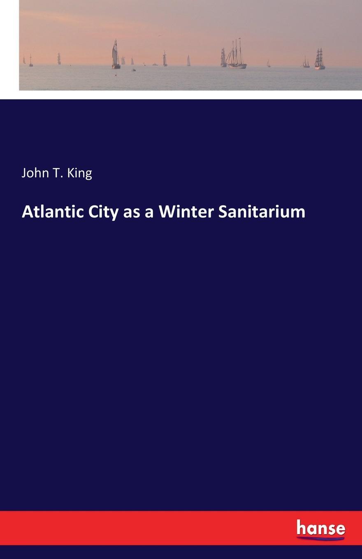 John T. King Atlantic City as a Winter Sanitarium
