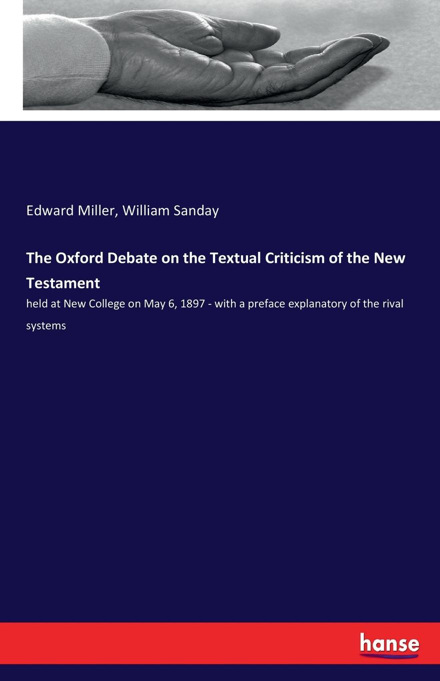 Edward Miller, William Sanday The Oxford Debate on the Textual Criticism of the New Testament renehan greek textual criticism a reader