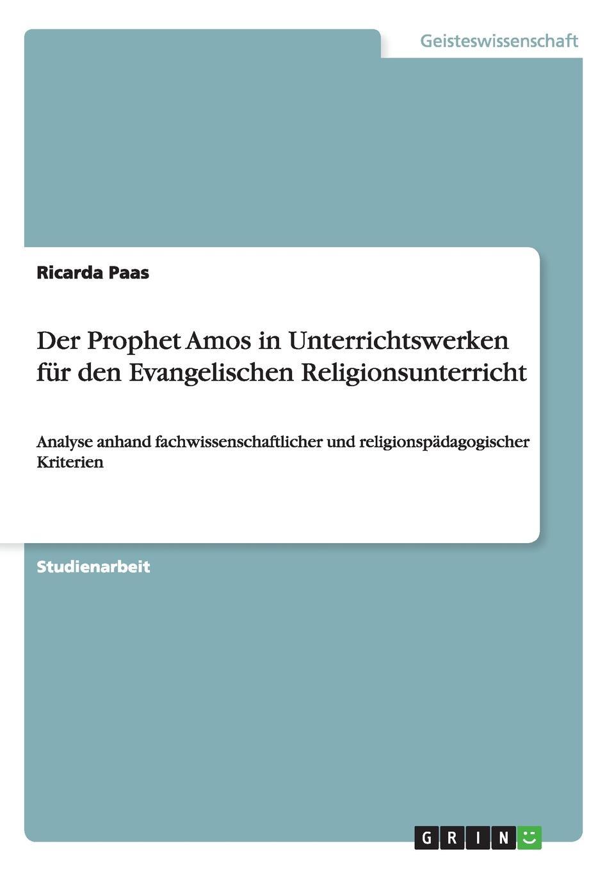Ricarda Paas Der Prophet Amos in Unterrichtswerken fur den Evangelischen Religionsunterricht haupt verein fur christliche erbauungss die liturgie im evangelischen gottesdienste