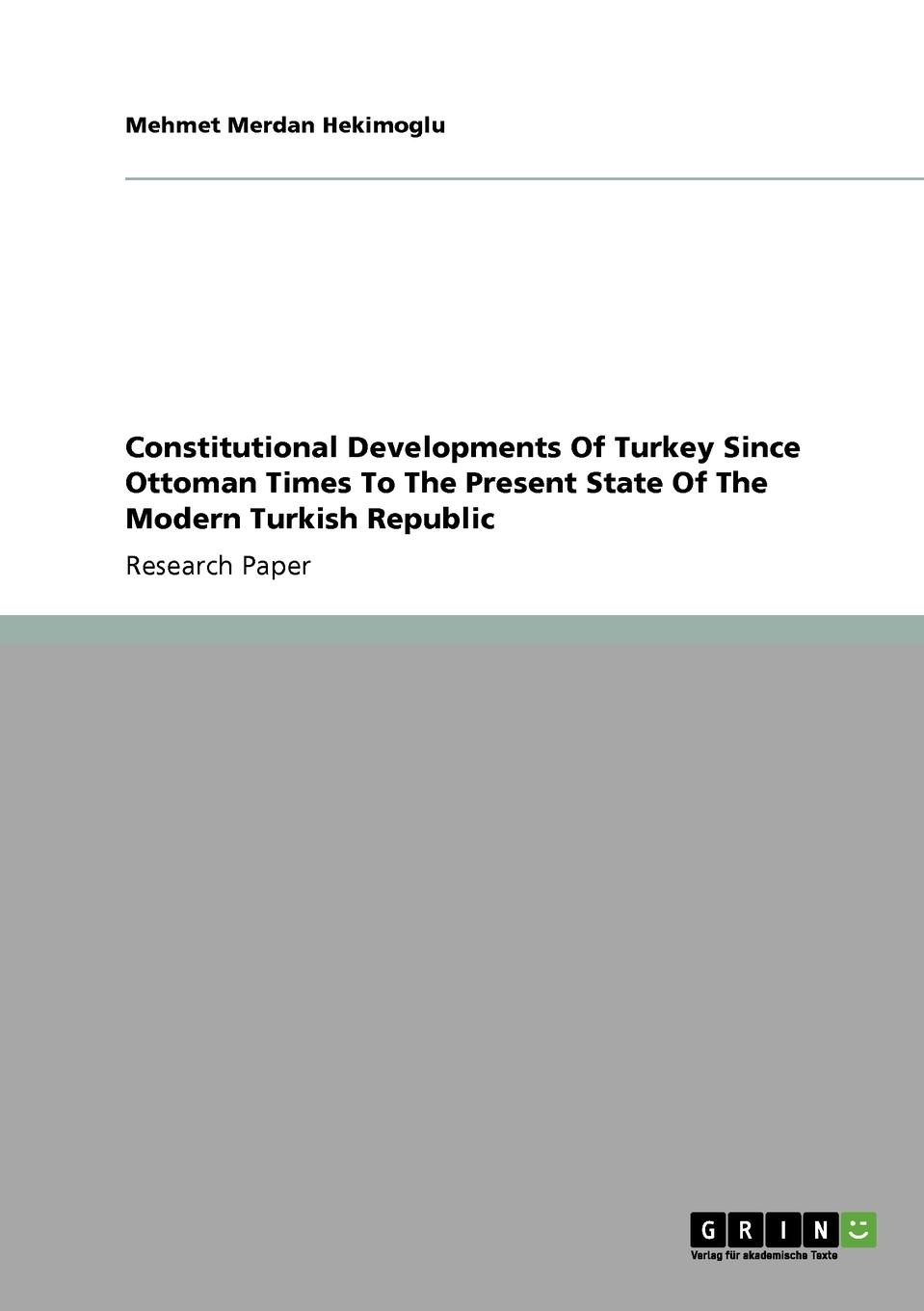 Mehmet Merdan Hekimoglu Constitutional Developments Of Turkey Since Ottoman Times To The Present State Of The Modern Turkish Republic rd robinson high–level manpower in economical development – the turkish case