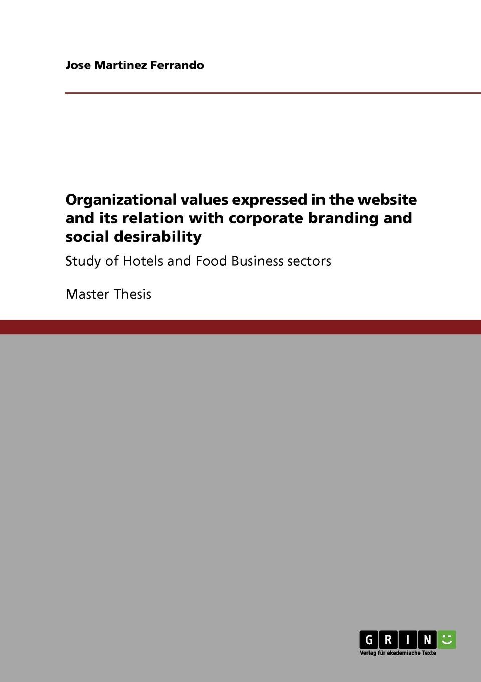 Jose Martinez Ferrando Organizational values expressed in the website and its relation with corporate branding and social desirability недорго, оригинальная цена