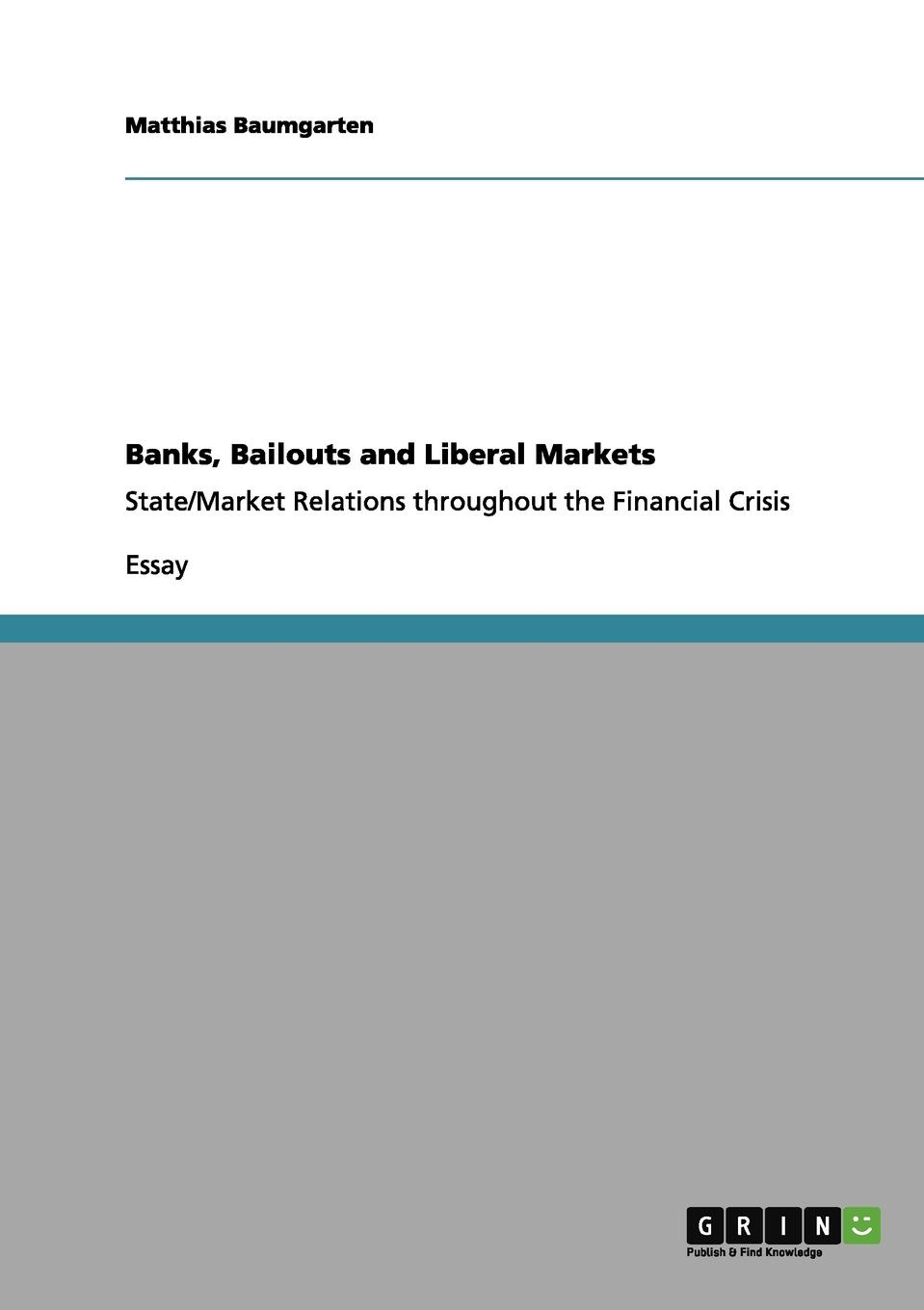 Matthias Baumgarten Banks, Bailouts and Liberal Markets trish power super freedom create a worry free financial future in 6 steps
