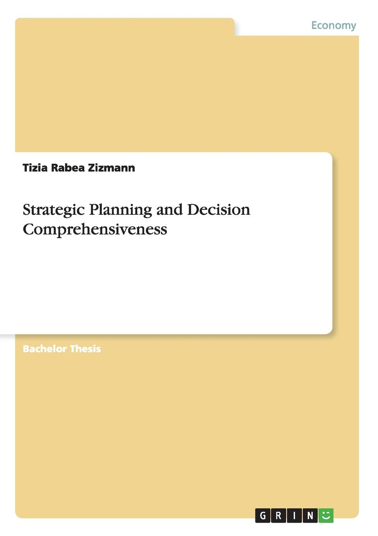 Tizia Rabea Zizmann Strategic Planning and Decision Comprehensiveness недорго, оригинальная цена