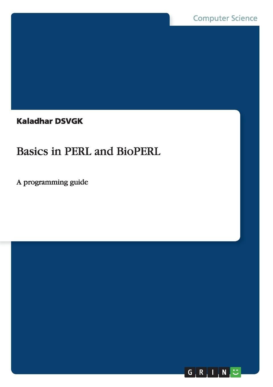 цены на Kaladhar DSVGK Basics in PERL and BioPERL  в интернет-магазинах