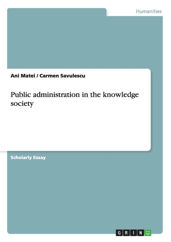 Ani Matei, Carmen Savulescu Public Administration in the Knowledge Society public administration in uganda