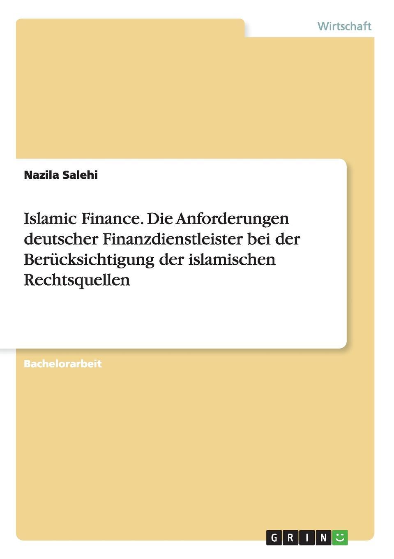 Nazila Salehi Islamic Finance. Die Anforderungen deutscher Finanzdienstleister bei der Berucksichtigung der islamischen Rechtsquellen hermann von staff der befreiungs krieg der katalonier in den jahren 1808 bis 1814 t 2