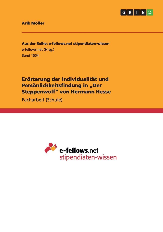 цены на Arik Möller Erorterung der Individualitat und Personlichkeitsfindung in .Der Steppenwolf