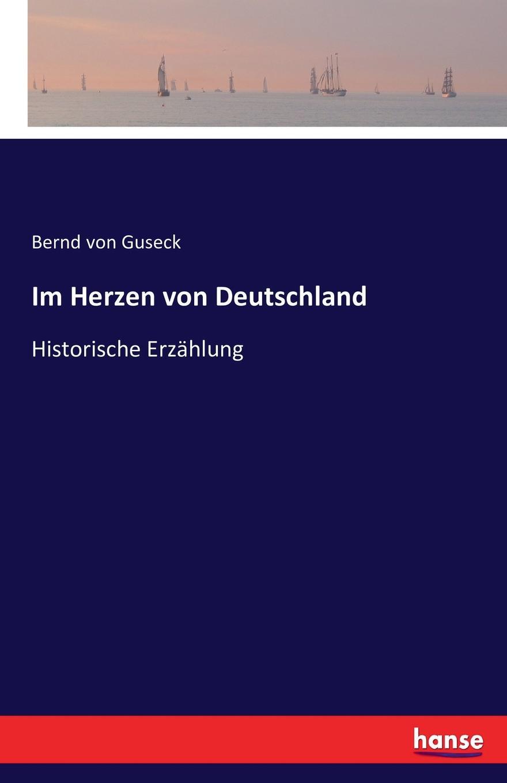 Bernd von Guseck Im Herzen von Deutschland georg schweinfurth im herzen von afrika