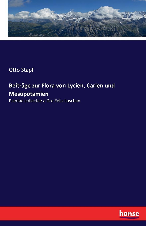 Otto Stapf Beitrage zur Flora von Lycien, Carien und Mesopotamien harald lindberg die nordischen alchemilla vulgaris formen und ihre verbreitung ein beitrag zur kenntnis der einwanderung der flora fennoscandias mit besonderer rucksicht auf die finlandische flora