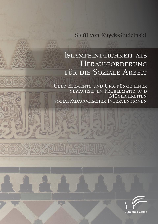 Islamfeindlichkeit-als-Herausforderung-fur-die-Soziale-Arbeit-Uber-Elemente-und-Ursprunge-einer-gewachsenen-Problematik-und-Moglichkeiten-sozialpadago