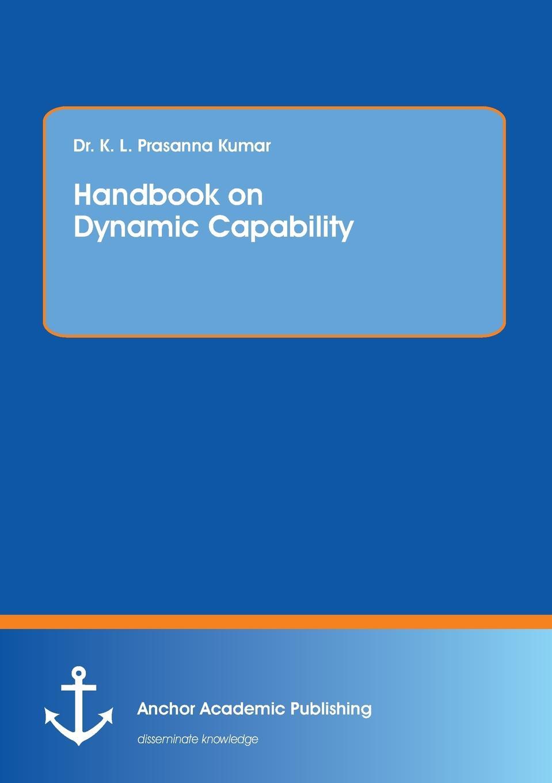 K. L. Prasanna Kumar Handbook on Dynamic Capability axel jörn dynamic capabilities at ibm