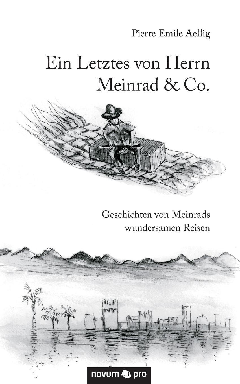 где купить Pierre Emile Aellig Ein Letztes von Herrn Meinrad . Co. по лучшей цене