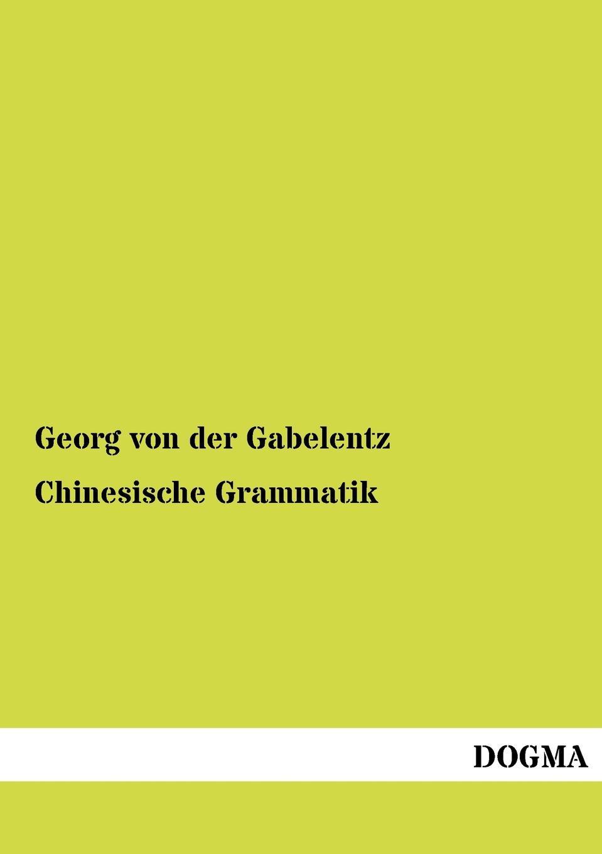 Georg von der Gabelentz Chinesische Grammatik lehr und ubungsbuch der deutschen grammatik aktuell losungsschlussel