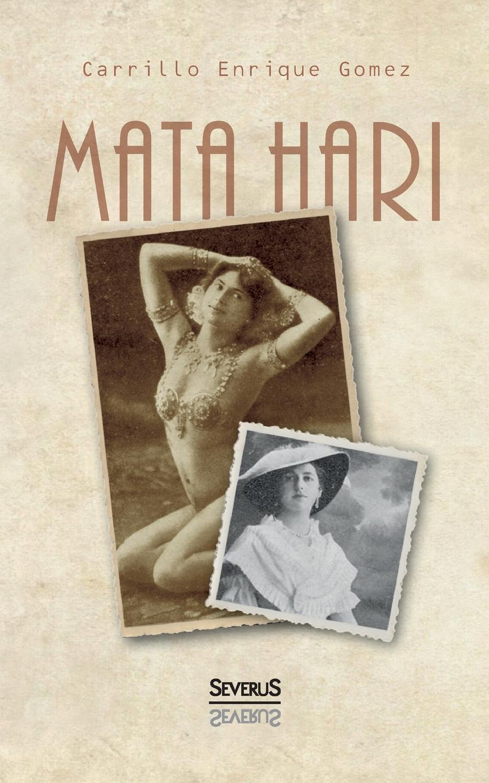 Carrillo Enrique Gomez Mata Hari michael hari one faith