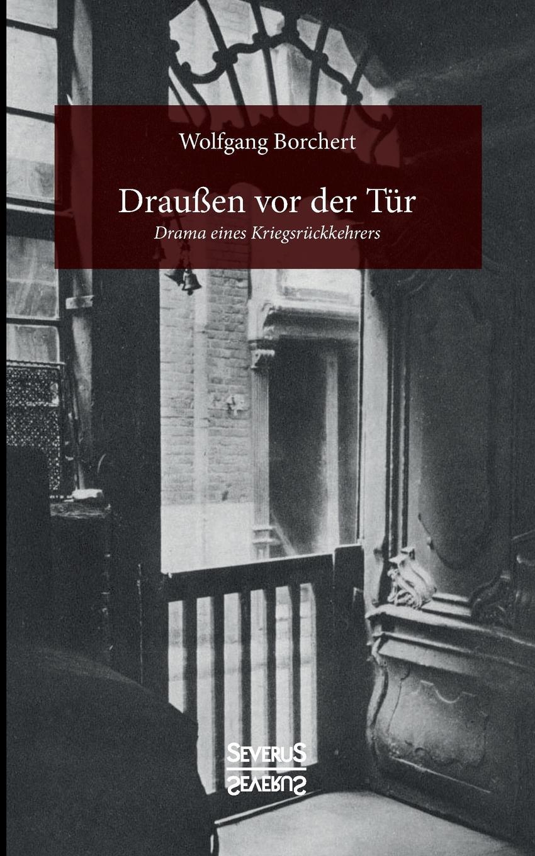Wolfgang Borchert Draussen vor der Tur thomas lindwurm zu w borcherts draussen vor der tur