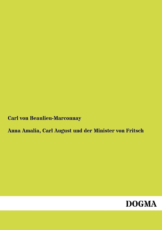 Carl von Beaulieu-Marconnay Anna Amalia, Carl August und der Minister von Fritsch luminarc brush mania orange 13 см
