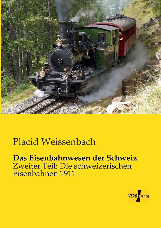 Placid Weissenbach Das Eisenbahnwesen der Schweiz hermann von staff der befreiungs krieg der katalonier in den jahren 1808 bis 1814 t 2
