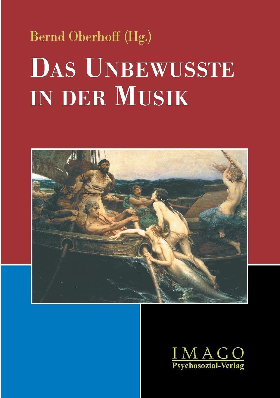 Bernd Oberhoff Das Unbewusste in Der Musik thomas grasse neue musik im musikunterricht pierre boulez und die serielle musik