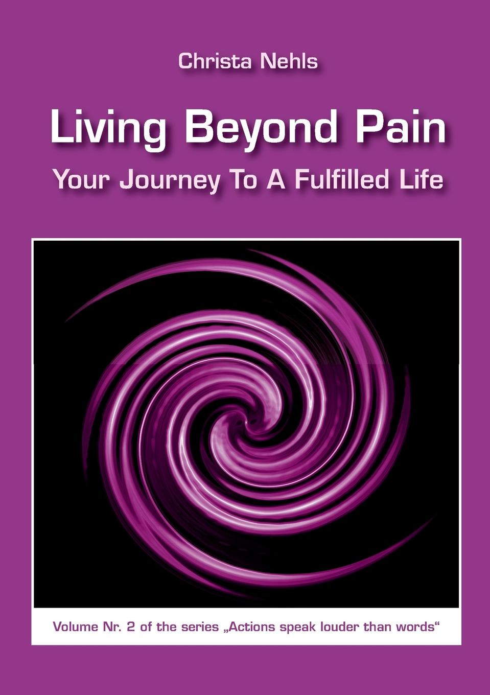Christa Nehls Living Beyond Pain ain t you got a right to the tree of life