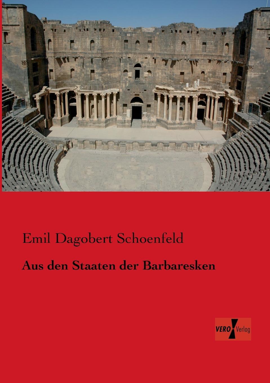 Emil Dagobert Schoenfeld Aus Den Staaten Der Barbaresken недорого