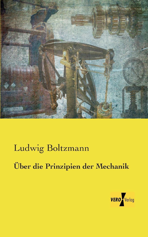 Ludwig Boltzmann Uber Die Prinzipien Der Mechanik johannes wilhelm classen vorlesungen uber moderne naturphilosophen du bois reymond f a lange haeckel ostwald mach helmholtz boltzmann poincare und kant