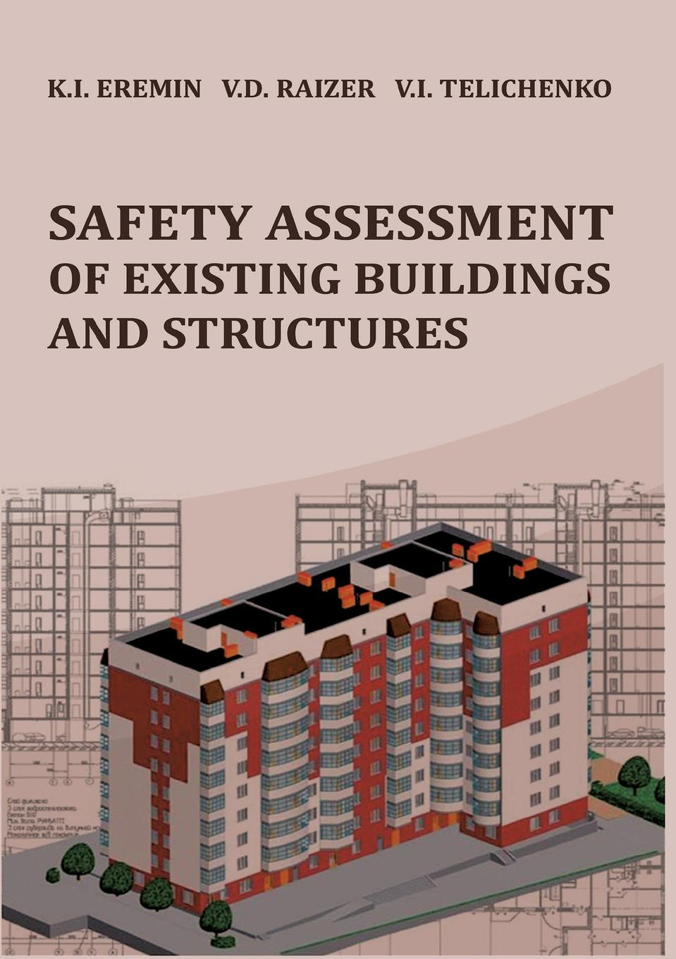 Vladimir Raizer, Valery Telichenko, Konstantin Eremin Safety assessment of existing buildings and structures цены
